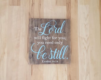 The Lord will fight for you; you need only be still, religious wall hanging, Christian sign, painted Bible verse, Scripture entryway sign