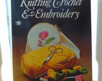 Complete Book of Knitting, Crochet and Embroidery , 1979 , Better Homes and Garden , Complete Book of Knitting Crochet Embroidery