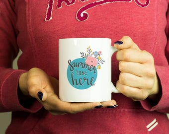 Summer is here Mug, Coffee Mug Funny Inspirational Love Quote Coffee Cup D431