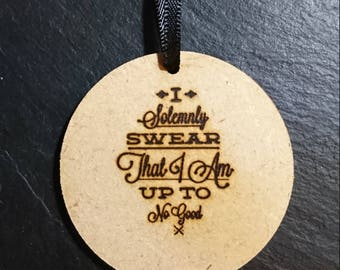 I Solemnly Swear That I Am Up To No Good Harry Potter Hogwarts Tag Token Decoration MDF Wood Wizard Birthday Gift