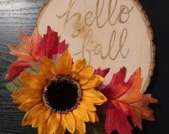 Hello Fall Wood Slice with Sunflower