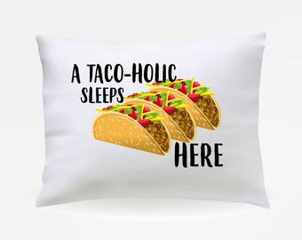 Taco, Tacos, Taco Pillow Case, Gift for Taco Lover, GIft for Taco Addict, Taco Pillow Cover, Standard Pillow Cover, Taco Gifts