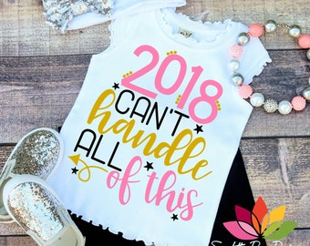 New Year's SVG, DXF, 2018 Can't Handle All of This, Happy New Year, Little Miss, girl shirt design cut file for silhouette cameo and cricut