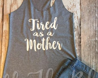 Tired as a Mother Gray Racerback