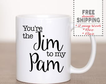 You're the Jim to my Pam Coffee Mug- The Office Mug - Pam Beasley - Jim Halpern - Custom Coffee Mug