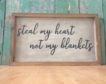 Steal My Heart Not My Blankets - Bedroom Wall Art - Bedroom Wall Decor - Bedroom Sign - Bedroom Decorations - Couples Bedroom - Funny Signs