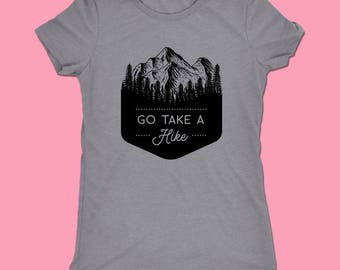Hiking tumblr Shirt, Go Take A Hike, womens hiking shirt, hiking t-shirt, mountains calling, womens camping shirt, greatest adventure