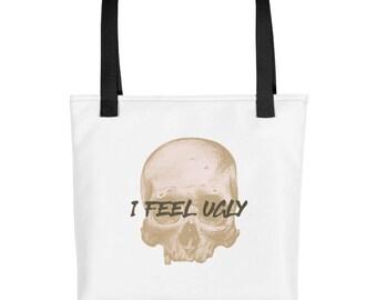 """Tote bag/ """"I Feel Ugly"""""""