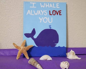 I Whale Always love you 8x10 Canvas painting