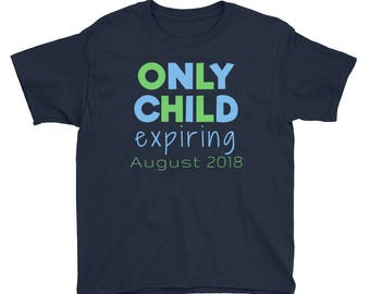 Only Child Expiring August 2018 Pregnancy Announcement Sibling Expecting Baby Boys Girls Youth Short Sleeve T-Shirt
