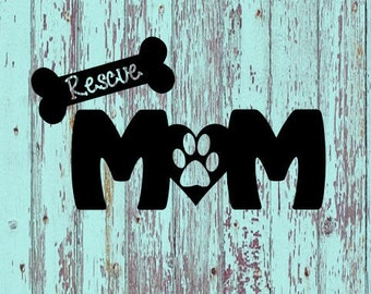Rescue Mom 2 Decal/Rescue/Rescue Pets/Pets/Animals/Mom/Adopt Dont Shop