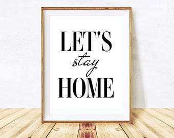 Let's Stay Home Print, Printable Art, Bedroom Sign, Let Stay Home Print, Scandinavian print, lets stay home sign, Home Sign Instant Download