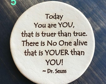 Today You are You Dr. Seuss - Inspirational Quotes Leather Coasters