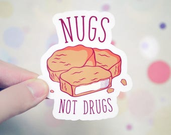 Nugs Not Drugs Sticker - Chicken Nuggets Sticker - Funny Food Sticker - Foodie - Delicious Tumblr Stickers - Food Stickers - S114