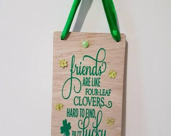 Friends are like four leaf Clovers Gifts for Friends Birthday Gifts for her Best Friends Gifts Best Friends Best Friends Quotes Wood Plaques