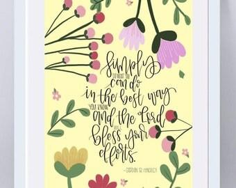 Inspirational Quotes/ Gordon B Hinckley Quotes/ LDS Quotes/ LDS Printables/ Wall Art Prints/ Calligraphy Prints/ Floral Printables/ Decor