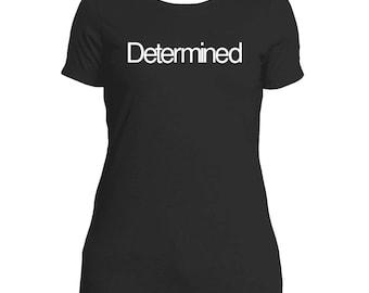 Determined - Next Level Tee