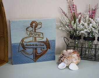 Engraved Pallet Wood Sign- Hope Anchors the Soul | Gift | Beach | Anchor | Nautical | Laser | | Recycled | Sustainable | Eco Friendly