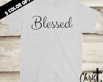 Blessed Shirt, Christian Shirts, Religious Gift, Inspirational Gift, Christian Clothing, Religious Shirts, Christian Tees, Blessed Tee