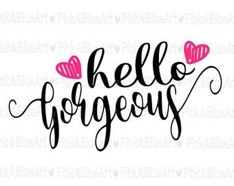 Hello Gorgeous  Baby SVG Clipart Cut Files Silhouette Cameo Svg for Cricut and Vinyl File cutting Digital cuts file DXF Png Pdf Eps