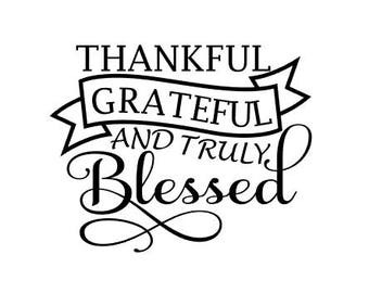 Thankful Grateful and Truly Blessed SVG