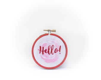 Hello! - hand made embroidery type hoop 8 cms