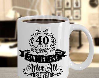 Customizable 40th Wedding Anniversary Mug - Still In Love 40 Years - 11 oz or 15 oz Ceramic Coffee Cup