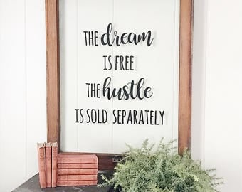 The Dream is Free The Hustle is Sold Separately Vintage Repurposed Window Sign  Vintage sign  Farmhouse Sign   Quote Sign Wall art