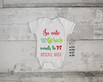 Grinch Svg, So Cute Even The Grinch Wants To Steal Me Svg, Holiday Svg, Onesie SVG, Cutting Files, Svg, Png, Jpg, Dxf, Silhouette, Cricut