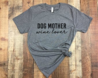 Dog Mother Wine Lover Shirt - Cute Dog Lover Gift - Dog Lover T-shirt - Dog Mom AF Shirt - I Just Want to Drink Wine and Pet My Dog Shirt