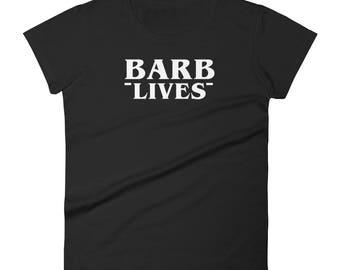 Women's BARB LIVES Tee Shirt Gift Stranger Things Inspired