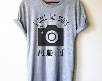 I Call The Shots Around Here Unisex Shirt - Photographer Gift, Camera TShirt, Photography Shirt, Photographer Shirt, Camera Shirt
