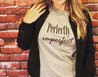 Perfectly Imperfect graphic Tshirt