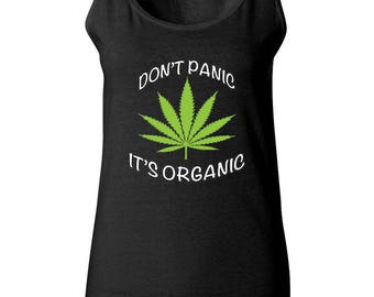 Don't Panic It's Organic Marijuana 420 Friendly Weed High The Most Popular Design Women Tank Top Best Seller Designed Women Tanks