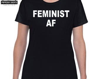 Feminist AF T-shirt / Feminist Shirt / Womens rights /Feminism shirt / future is female / equal rights / feminist tee / equality