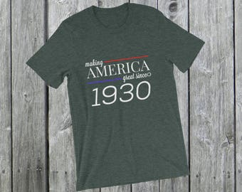 Making America great since 1930 T-Shirt, 88 years old, 88th birthday, custom gift, unique gift, Christmas gift, birthday gift, father gift