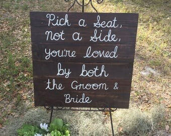 Pick a seat not a side rustic wedding pallet wood sign/ wedding decor