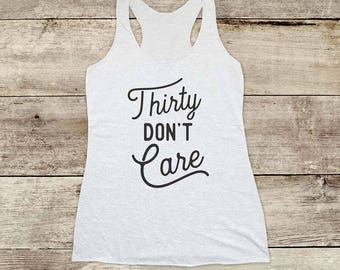 Thirty Don't Care - thirty years old Soft Tri-blend Soft Racerback Tank - funny fitness gym yoga running exercise shirt birthday gift