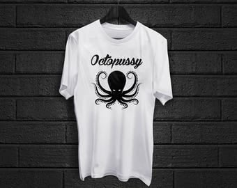 Octopussy - Octopus T-Shirt - Funny Gift - Worldwide Shipping - Trendy Unisex Shirt