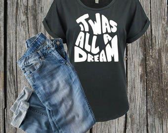 "Women's ""It Was All A Dream"" T-Shirt"