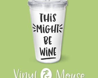 This Might be Wine SVG Cutting File, Cricut Cameo svg dxf, Wine Quote svg, Funny Wine svg cutfile, mom life svg, wine dxf, wine cut file