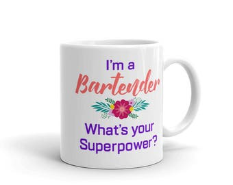 I'm a Bartender What's Your Superpower Mug, Bartender Gifts, Mixologist gift, Bartender Mug, Barkeeper Mug, Gift for Coworker, Coworker mug