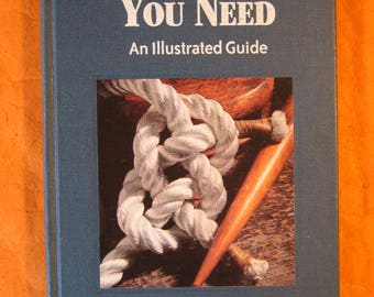 All the Knots You Need: An Illustrated Guide by R.S. Lee