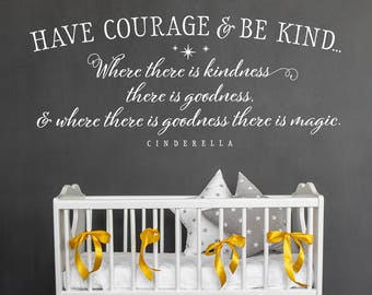 Nursery Wall Decal, Have courage and be kind, Cinderella Wall Art Quote, Cinderella Quote, Girl's Room Decor, Above Crib Decor