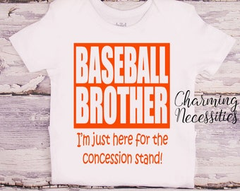 NEW Baby Boy Shirt, Baseball Brother Funny Shirt, Custom Personalized, Toddler Clothes Onesie I'm Just Here for the Concession Stand