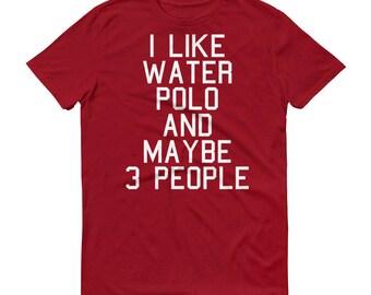 Water Polo Shirt Water Polo T Shirt Water Polo TShirt Water Polo Tee Water Polo Water Polo Gift Water Polo Gifts Water Polo Team Wat