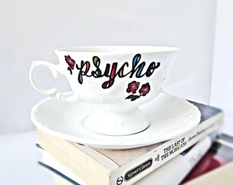 Psycho, Statement Mug, Unique, Naughty Tea Cup, Funny Bridesmaid gift, cute wife gift, funny best friend gifts, funny coffee cup and saucer