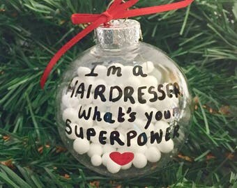 HAIRDRESSER Ornament, Gift For Stylist, I'm a Hairdresser What's Your SuperPower Christmas Tree Ornament Beautician Barber Hair Dresser