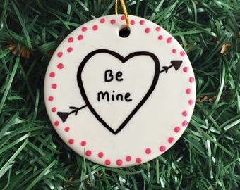 Be Mine Personalized Gift Ornament, Heart Ornament, Valentines Day Gift, Valentines Ornament, Christmas Ornament, Christmas Tree Ornament