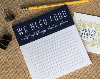 We Need Food Notepad - Grocery List - Witty, Funny, gift for her, gift for mom